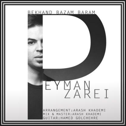 Peyman Zarei - Bekhand Bazam Baram