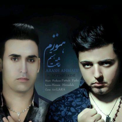 Arash Ahmadi - Hanouzam Asheghet Hastam (Ft Fattah Fathi)