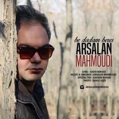 Arsalan Mahmoudi - Be Dadam Beres