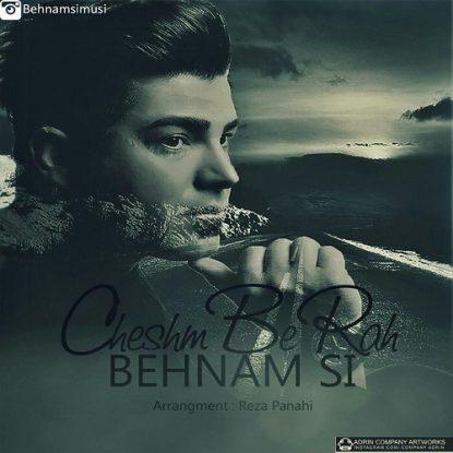 Behnam Si - Cheshm Be Rah