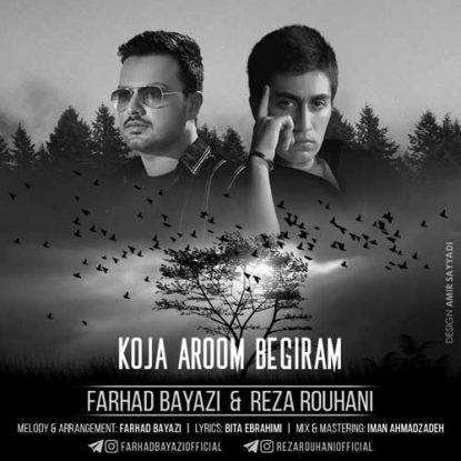 Farhad Bayazi - Koja Aroom Begiram (Ft Reza Rouhani)