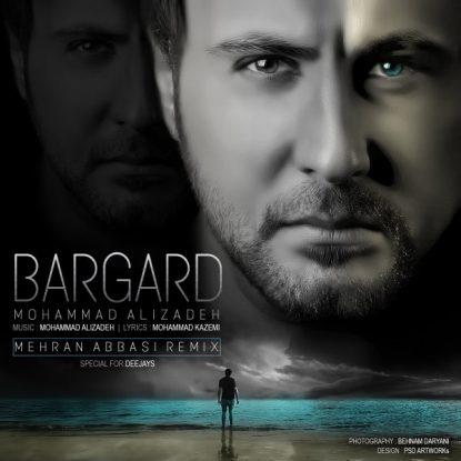 Mohammad Alizadeh - Bargard (Mehran Abbasi Remix)