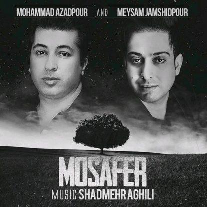 Mohammad Azadpour Ft. Meysam Jamshidpour - Mosafer