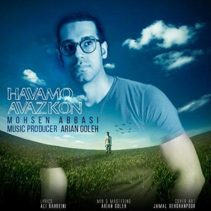 Mohsen Abbasi - Havamo Avaz Kon