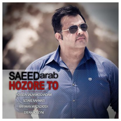 Saeed Arab - Hozore To