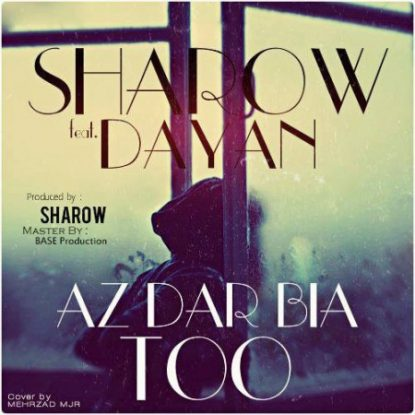 Sharow Ft. Dayan - Az Dar Biya To
