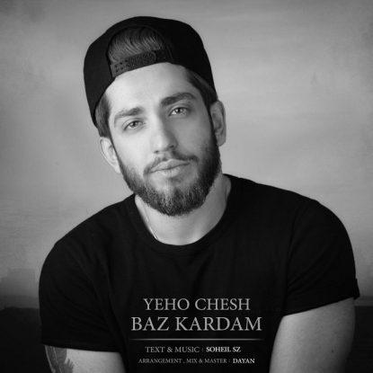 Soheil Sz - Yeho Chesh Baz Kardam